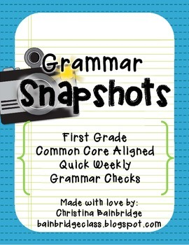 46 1st Grade GRAMMAR / Language Snapshots- Weekly Assessments CCSS Aligned