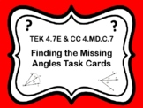 Finding the Missing Angles Task Cards SET 1 (4.7E & CCSS 4.MD.C.7 )