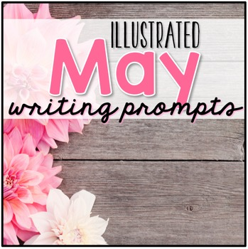 May Writing Prompts - May Journal Prompts ( Creative Writing Center )
