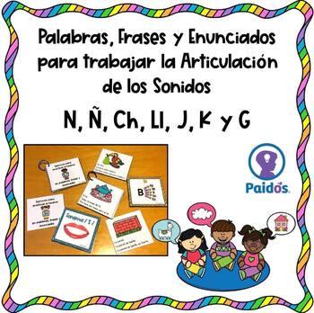 Palabras, Frases y Enunciados con N, Ñ, Ch, Ll, J, K y G
