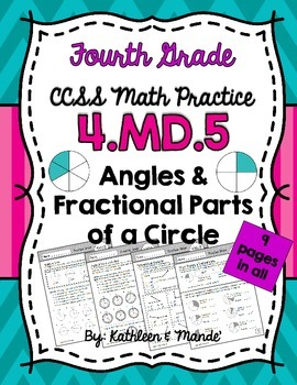 4.MD.5 Practice Sheets: Relating Angles, Degrees, & Fractional Parts of a Circle