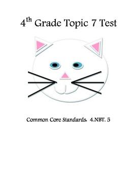 4.NBT.5 Envision Math Topic 7 Test