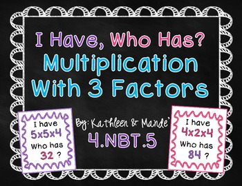 "4.NBT.5 ""I Have, Who Has?"" Multiplying 3 Factors"