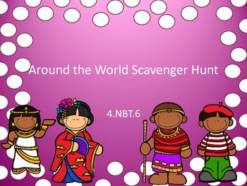 4.NBT.6 Scavenger Hunt Around the World