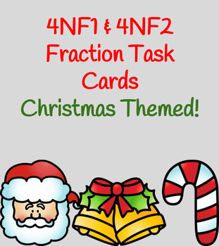 4NF1 & 4NF2 Christmas-Themed Fraction Task Cards