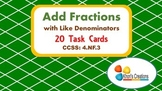 4.NF.3 Add Fractions with Like Denominators Task Cards