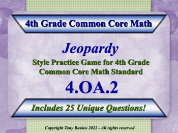 4.OA.2 4th Grade Math Jeopardy Game - Multiply/Divide Comparison Word Problems