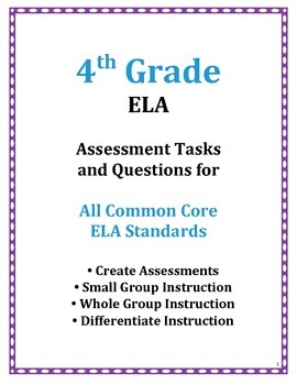 4TH Grade ELA Common Core Assessment Questions and Tasks