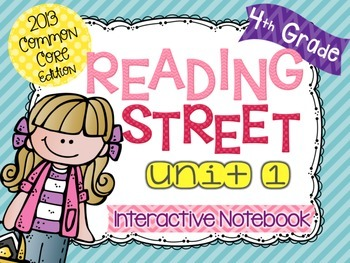 4th Grade Reading Street Interactive Notebook Unit 1: Common Core Edition