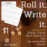 4th, 5th, 6th Place Value Dice Game-- Roll it, Write it