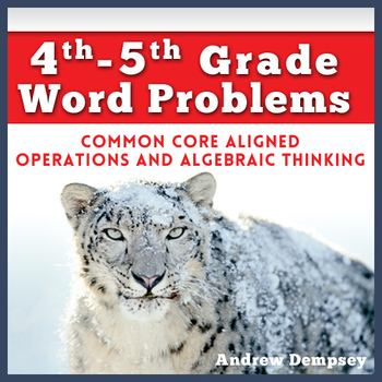 4th-5th Word Problems – Common Core Aligned – Operations and Algebraic Thinking
