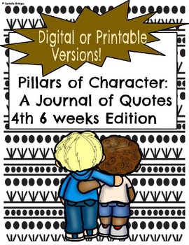 4th 6 Weeks- Pillars of Character: A Journal of Quotes (Digital/Printable)