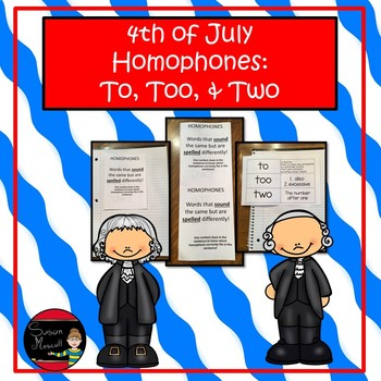 4th (Fourth) of July Homophones: To, Too, and Two