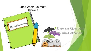 4th Gr Go Math! Ch 2 Essential Questions & Journal Prompts- Halloween Themed ppt