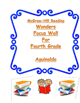 4th Gr. Wonders Reading Focus Wall Posters Simple and Easy to Read! Aguinaldo