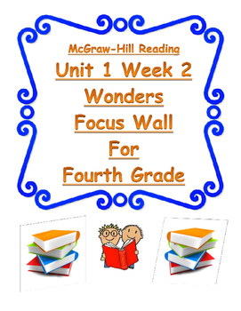 4th Gr. Wonders Reading Focus Wall Posters Simple and Easy to Read! Unit1-Week1