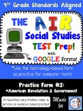 4th Grade AIR SS Test Prep #2 Using Google Forms (Am Revolution & Government)