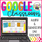 4th Grade Adding and Subtracting Like Fractions for Google Classroom 4.NF.B.3c