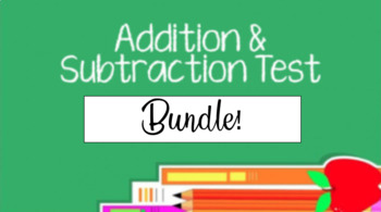4th Grade Addition & Subtraction Test Bundle