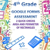 4th Grade Area and Perimeter Google Forms Assessments 2 Qu