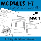 4th Grade Assessment Bundle Modules 1-7 Fully Editable