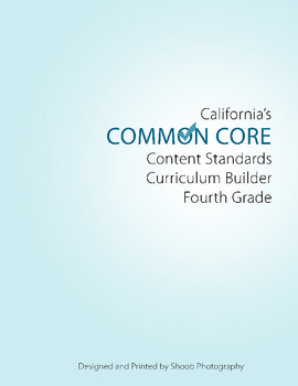 4th Grade CA Common Core Curriculim Builder for ELA and Math Booklet