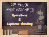 Math Jeopardy:Number Operations in Base Ten & Algebraic Thinking(4th Grade CCS)