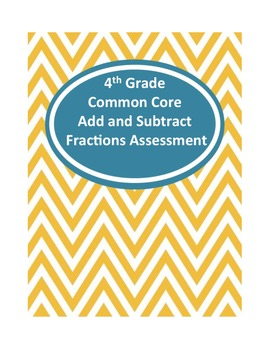 4th Grade Common Core Adding and Subtracting Fractions Assessment