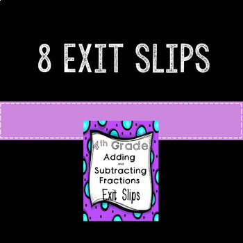 Adding Subtracting Fractions Exit Slips Assessments 4th Grade Common Core