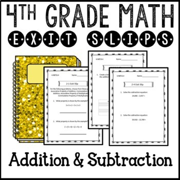 Addition and Subtraction Math Exit Slips Assessments 4th Grade Common Core