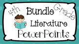 4th Grade Common Core: Bundle Literature PowerPoints
