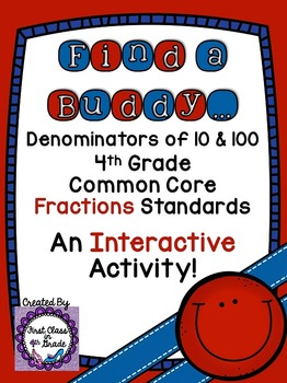 4th Grade Common Core Denominators of 10 & 100 (Find a Buddy)