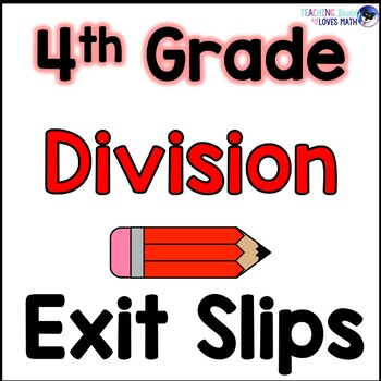 Division Math Exit Slips or Assessments 4th Grade Common C