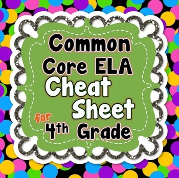 4th Grade Common Core ELA Standards CHEAT SHEET (ALL stand