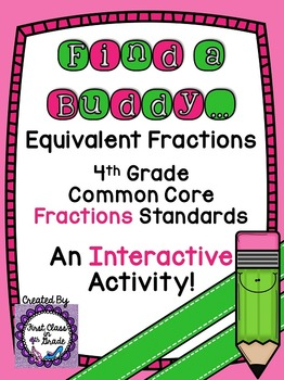 4th Grade Common Core Equivalent Fractions (Find a Buddy)