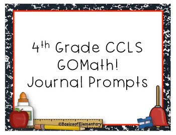 4th Grade Common Core GOMath Journal Prompts *ENTIRE YEAR* ALL STANDARDS*