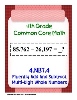4th Grade Common Core Math - Add Subtract Multi-Digit Whole Numbers 4.NBT.4 PDF