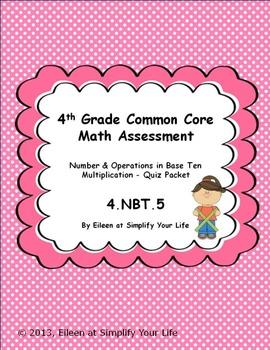 4th Grade Common Core Math Assessment:  4.NBT.5 Multiplication