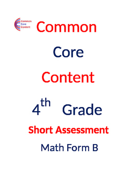 4th Grade Common Core Math Assessment SHORT Form B (10 Questions) Fourth Grade