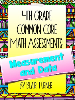 4th Grade Common Core Math Assessments - Measurement and Data Domain