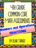4th Grade Common Core Math Assessments - Numbers and Operations FRACTIONS