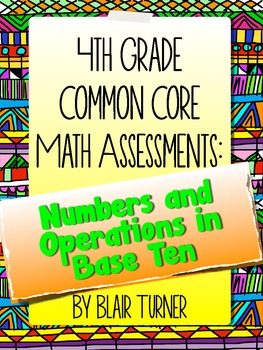 4th Grade Common Core Math Assessments - Numbers and Operations in Base Ten