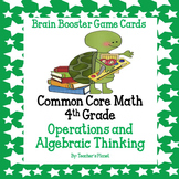 4th Gd. Common Core Math Brain Booster Game/ Task Cards Op. & Al. Thinking Set 1