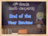 Math Jeopardy:  End of the Year Review - 4th Grade Math CCS