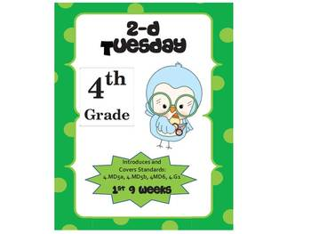 4th Grade Common Core Math Review:  2-D Tuesday    1st 9 Weeks