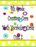 4th Grade Common Core Math Vocabulary (Unit 2 Cards)