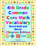 4th Grade Common Core Math Vocabulary Word Wall and More (Chevron Edition)