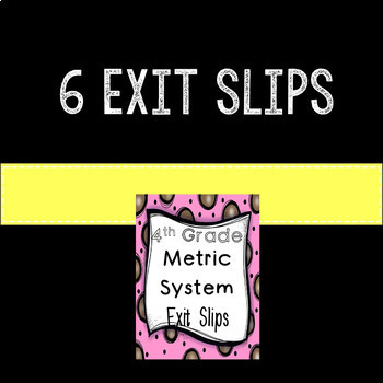 Metric System Math Exit Slips or Assessments 4th Grade Common Core