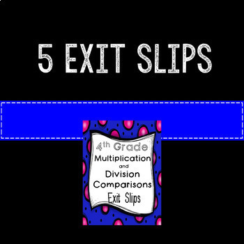 Comparisons Math Exit Slips or Assessments 4th Grade Common Core