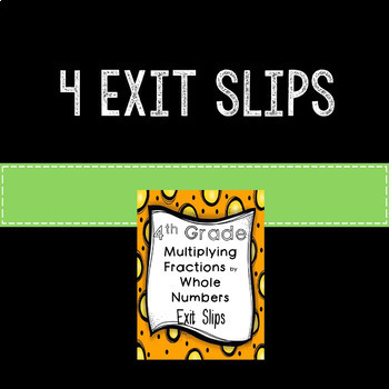 Multiplying Fractions Exit Slips Assessments 4th Grade Common Core